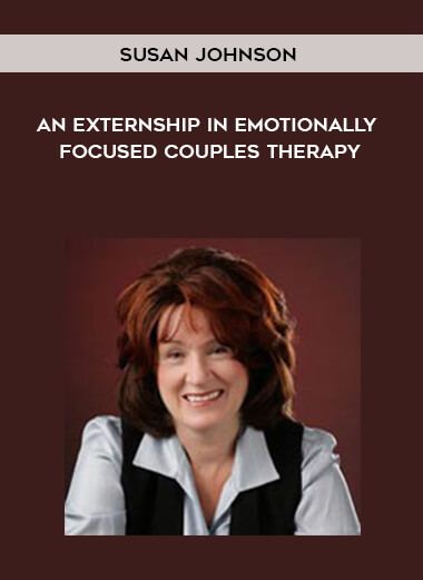 Susan Johnson - An Externship in Emotionally Focused Couples Therapy form https://koiforest.com/