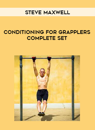 Steve Maxwell - Conditioning for Grapplers Complete Set form https://koiforest.com/