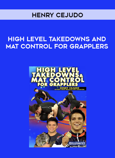 Henry Cejudo - High Level Takedowns and Mat Control for Grapplers form https://koiforest.com/