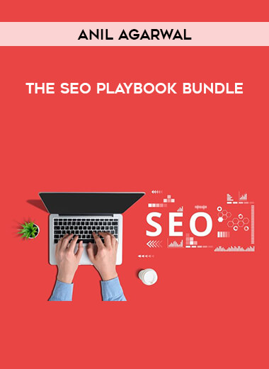 Anil Agarwal - The Seo Playbook Bundle form https://koiforest.com/