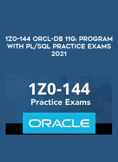 1Z0-144 ORCL-DB 11g: Program with PL/SQL Practice Exams 2021 form https://koiforest.com/