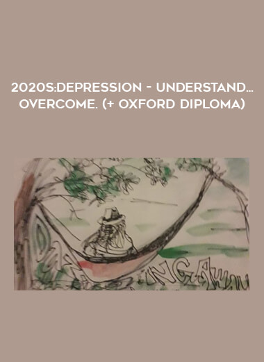 2020s:Depression - understand...overcome. (+ Oxford Diploma) form https://koiforest.com/