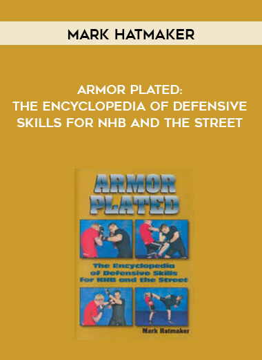 Mark Hatmaker - Armor Plated: The Encyclopedia of Defensive Skills for NHB and the Street form https://koiforest.com/