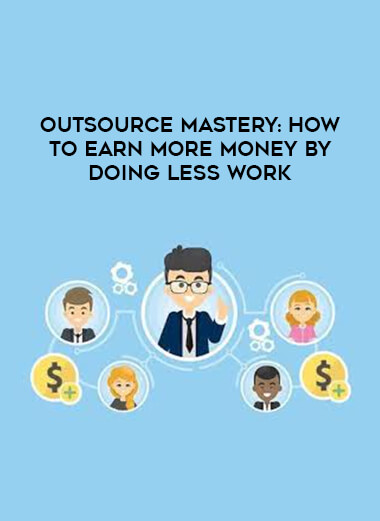 Outsource Mastery: How To Earn More Money By Doing Less Work form https://koiforest.com/