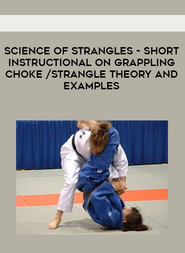 Science of Strangles - short instructional on grappling choke/strangle theory and examples form https://koiforest.com/