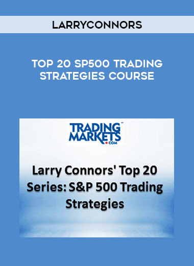 LarryConnors - Top 20 SP500 Trading Strategies Course form https://koiforest.com/