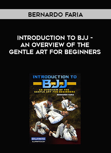 Bernardo Faria - Introduction To BJJ - An Overview of the Gentle Art for Beginners form https://koiforest.com/