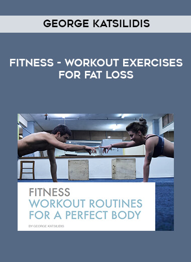 George Katsilidis - Fitness - Workout Exercises for Fat Loss form https://koiforest.com/