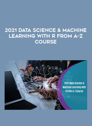 2021 Data Science & Machine Learning with R from A-Z Course form https://koiforest.com/