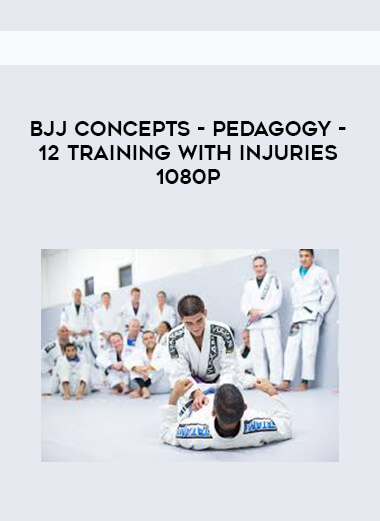 BJJ Concepts - Pedagogy - 12 Training With Injuries 1080p form https://koiforest.com/