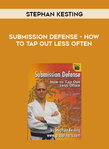 Submission Defense-How to Tap Out Less Often-Stephan Kesting form https://koiforest.com/