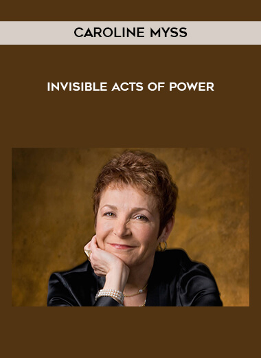 Caroline Myss - Invisible Acts Of Power form https://koiforest.com/