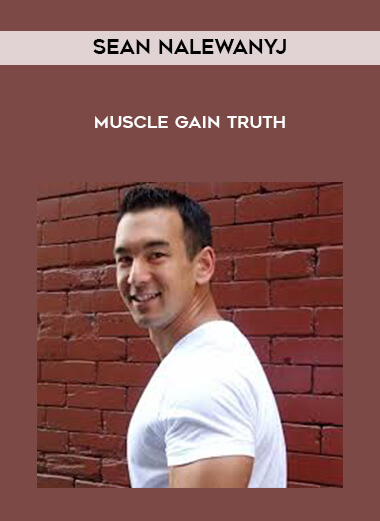 Sean Nalewanyj - Muscle Gain Truth form https://koiforest.com/