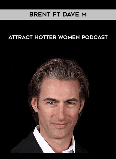 Brent ft Dave M - Attract Hotter Women Podcast form https://koiforest.com/