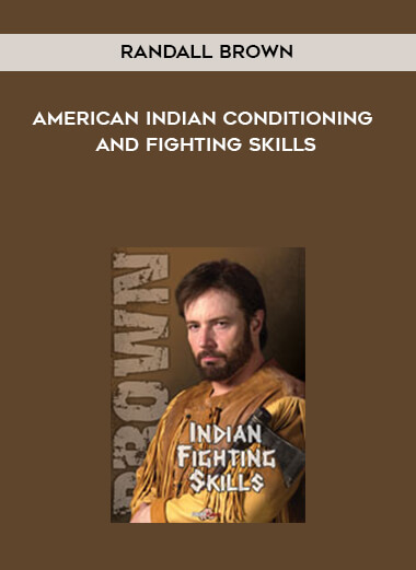 Randall Brown- American Indian Conditioning and Fighting Skills form https://koiforest.com/