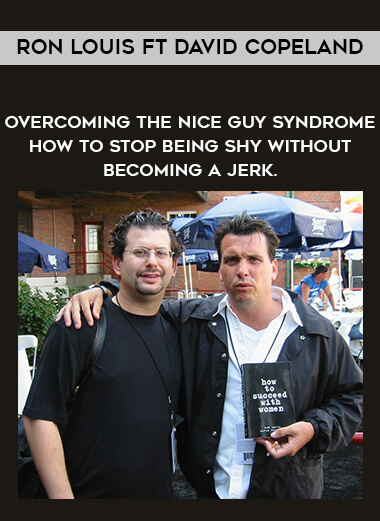 Ron Louis ft David Copeland - Overcoming the Nice Guy Syndrome - How to Stop Being Shy Without Becoming A Jerk. form https://koiforest.com/