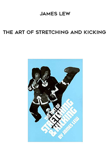 James Lew- The Art of Stretching and Kicking form https://koiforest.com/