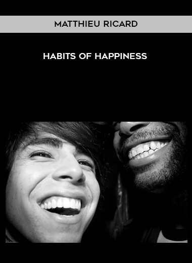 Matthieu Ricard - Habits of Happiness form https://koiforest.com/