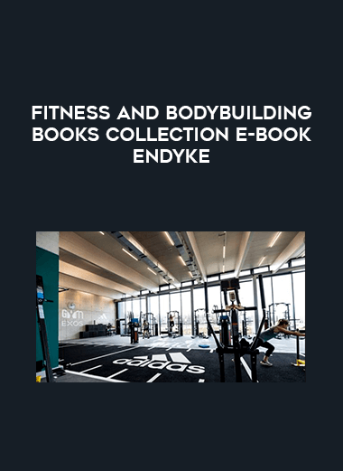 Fitness and Bodybuilding Books Collection E-BOOK Endyke form https://koiforest.com/