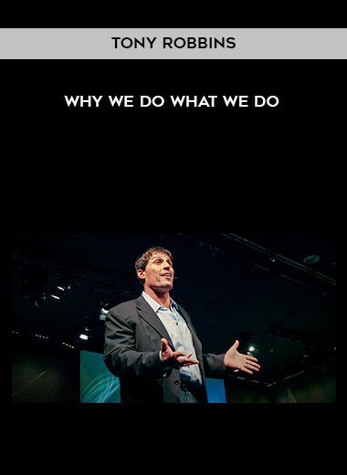 Tony Robbins - Why We Do What We Do form https://koiforest.com/