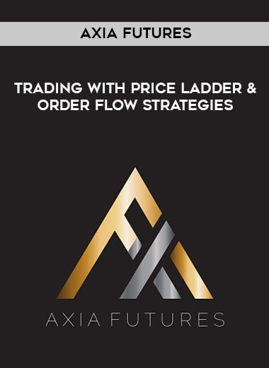 Axia Futures - Trading with Price Ladder & Order Flow Strategies form https://koiforest.com/