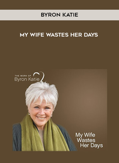 Byron Katie - My Wife Wastes Her Days form https://koiforest.com/