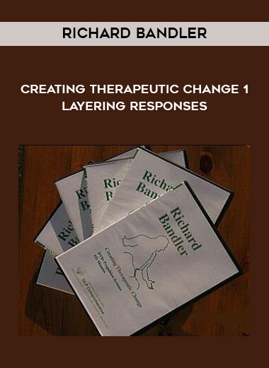 Richard Bandler - Creating Therapeutic Change 1 - Layering Responses form https://koiforest.com/