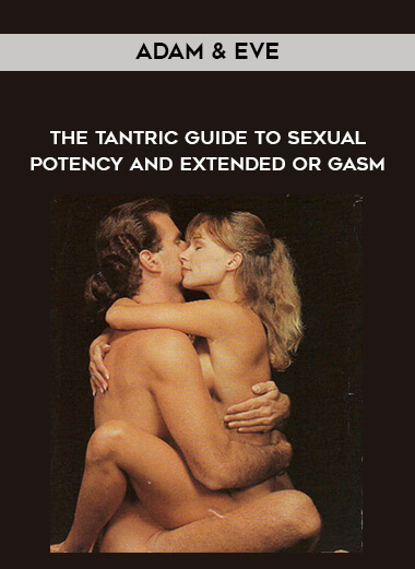 Adam & Eve - The Tantric Guide To Sexual Potency and Extended Or gasm form https://koiforest.com/