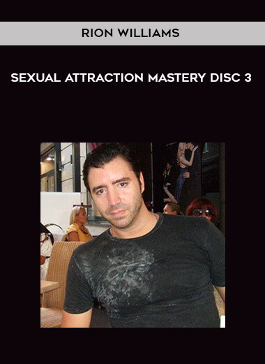 Rion Williams - Sexual Attraction Mastery Disc 3 form https://koiforest.com/