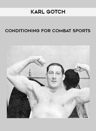 Karl Gotch - Conditioning For Combat Sports form https://koiforest.com/