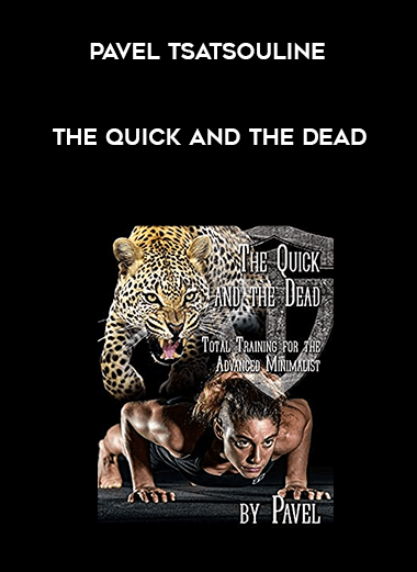 The Quick and the Dead - Pavel Tsatsouline form https://koiforest.com/