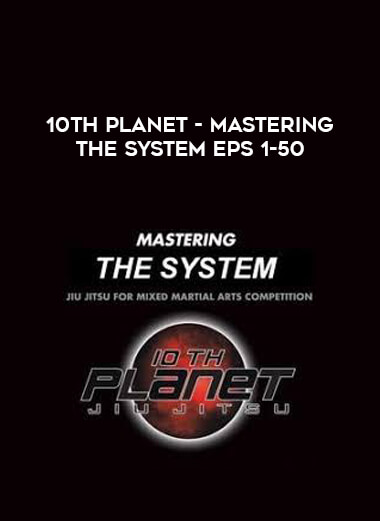 10th Planet - Mastering The System Eps 1-50 form https://koiforest.com/