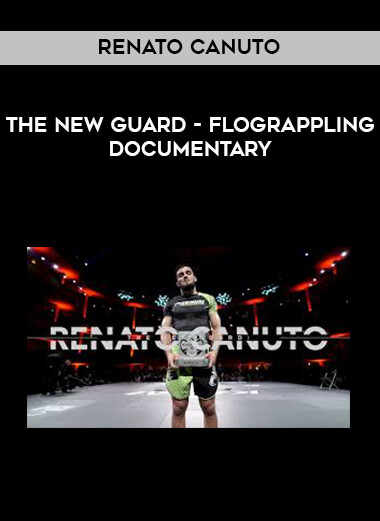 The New Guard - Renato Canuto - Flograppling Documentary form https://koiforest.com/