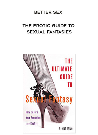 Better Sex - The Erotic Guide to Sexual Fantasies form https://koiforest.com/