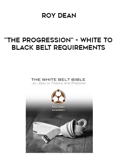 """Roy Dean - """"The progression"""" - White to Black Belt requirements form https://koiforest.com/"""