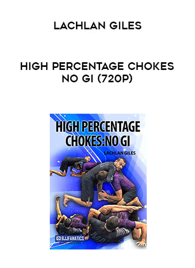 High Percentage Chokes No Gi (720p) by Lachlan Giles form https://koiforest.com/