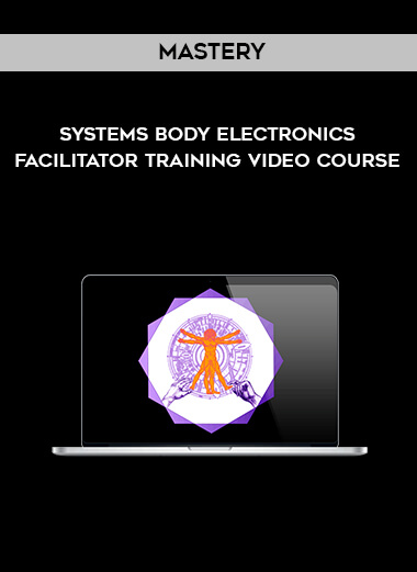 Mastery Systems Body Electronics Facilitator Training – Video Course form https://koiforest.com/