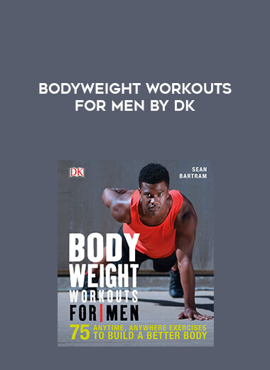 Bodyweight Workouts for Men by DK form https://koiforest.com/
