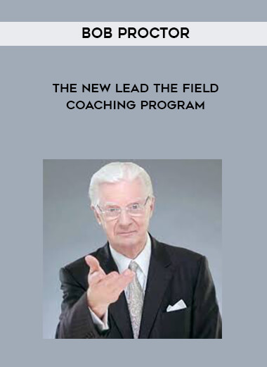 Bob Proctor - The New Lead The Field Coaching Program form https://koiforest.com/