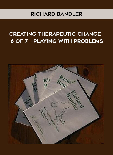 Richard Bandler - Creating Therapeutic Change - 6 of 7 - Playing With Problems form https://koiforest.com/