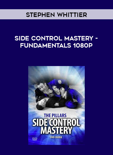 Stephen Whittier - Side Control Mastery - Fundamentals 1080p form https://koiforest.com/