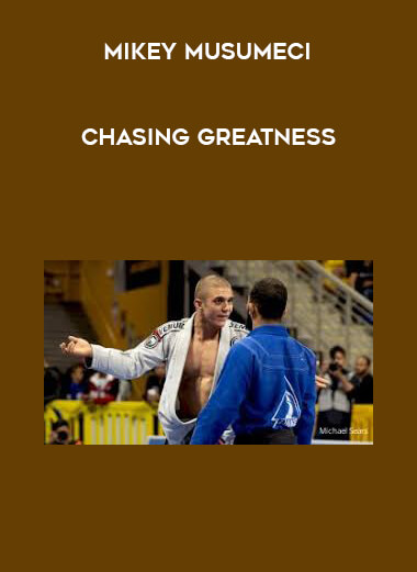 Chasing Greatness with Mikey Musumeci.mkv form https://koiforest.com/