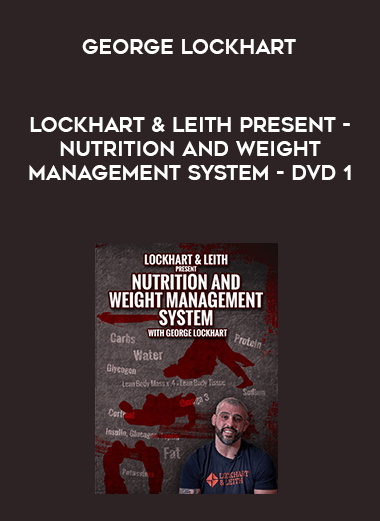 Lockhart & Leith Present - Nutrition and Weight Management System with George Lockhart - DVD 1 form https://koiforest.com/