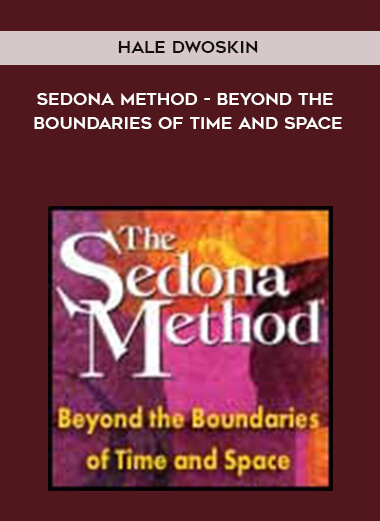Hale Dwoskin - Sedona Method - Beyond the Boundaries of Time and Space form https://koiforest.com/