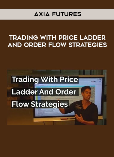 Axia Futures - Trading with Price Ladder and Order Flow Strategies form https://koiforest.com/