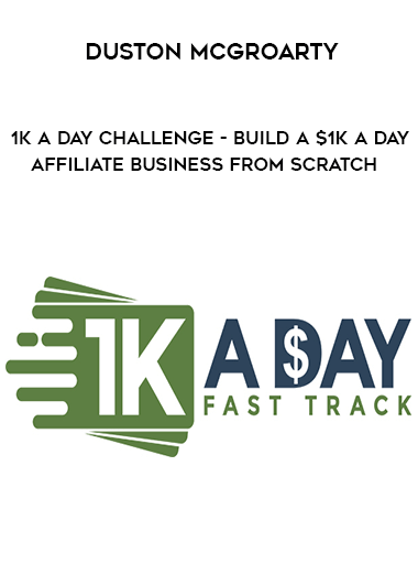 Duston McGroarty - 1K A Day Challenge - Build a $1K A Day Affiliate Business FROM SCRATCH form https://koiforest.com/