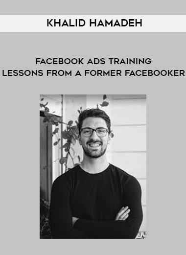 Khalid Hamadeh - Facebook Ads Training - Lessons from a Former Facebooker form https://koiforest.com/