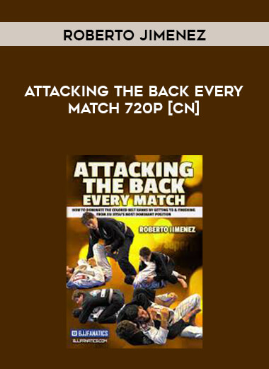 Attacking The Back Every Match by Roberto Jimenez 720p [CN] form https://koiforest.com/