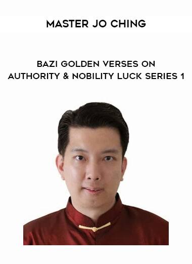 Master Jo Ching - BaZi Golden Verses on Authority & Nobility Luck Series 1 form https://koiforest.com/