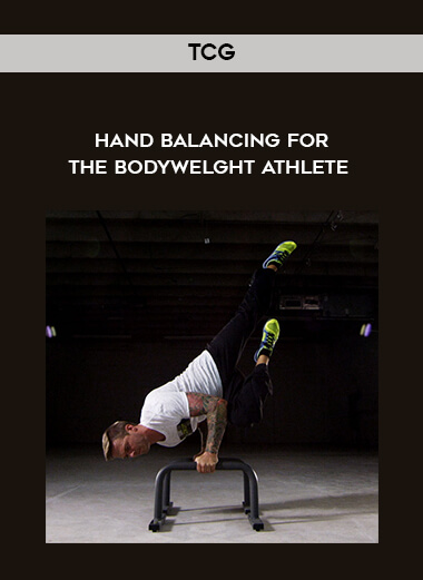 TCG - Hand Balancing for the Bodywelght Athlete form https://koiforest.com/
